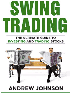 Swing Trading: The Definitive And Step by Step Guide To Swing Trading: Trade Like A Pro – Andrew Johnson