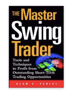 The Master Swing Trader: Tools and Techniques to Profit from Outstanding Short-Term Trading Opportunities, Alan Farley